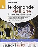 Le domande dell'arte. Vol. B. Con e-book. Con espansione online. Per la Scuola media