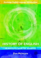 History of English: A Resource Book for Students (Routledge English Language Introductions)