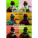 The Taliban Shuffle: Strange Days in Afghanistan and Pakistan (       UNABRIDGED) by Kim Barker Narrated by Kirsten Potter
