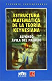 img - for Estructura matem tica de la teor a keynesiana (Seccion de Obras de Historia) (Spanish Edition) book / textbook / text book