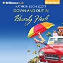 Down and Out in Beverly Heels (       UNABRIDGED) by Kathryn Leigh Scott Narrated by Cris Dukehart