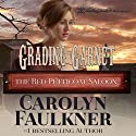 Grading Garnet: The Red Petticoat Saloon Audiobook by Carolyn Faulkner Narrated by Chaz Allen