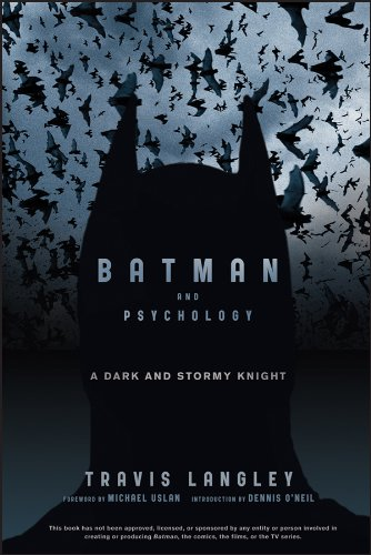 Travis Langley - Batman and Psychology: A Dark and Stormy Knight