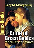 Image of Anne of Green Gables, And Other Stories (11 Novels and 140 Short Stories): Anne of Avonlea, Anne of the Island, Anne's House of Dreams, plus more!