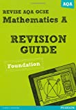 Mr Harry Smith Revise AQA: GCSE Mathematics A Revision Guide Foundation (REVISE AQA Maths)