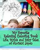 img - for Life, Myths and Fairy Tales of Ancient Japan- My Favorite Adult Coloring Book: Adult Coloring Book - Inspired by Ozaki, Y.T. Japanese Fairy Tales - Coloring Book for Grown Ups book / textbook / text book