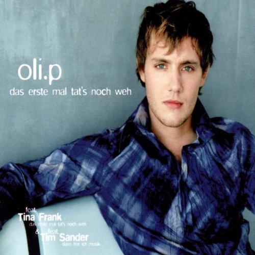 Oli P. - Das erste Mal tat