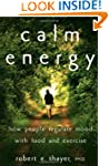 Calm Energy: How People Regulate Mood...