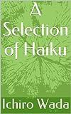 A Selection of Haiku