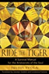 Ride the Tiger: A Survival Manual for...