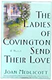 The Ladies of Covington Send Their Love: A Novel