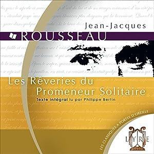 Les Rêveries du Promeneur Solitaire Audiobook