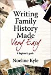 Writing Family History Made Very Easy: A Beginner's Guide