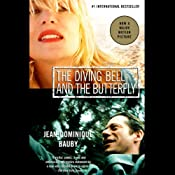 The Diving Bell and the Butterfly: A Memoir of Life in Death | [Jean-Dominique Bauby]