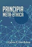 img - for Principia Meta-Ethica by Calvin P. Van Reken (2015-10-22) book / textbook / text book