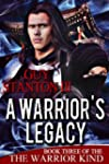 A Warrior's Legacy (The Warrior Kind...