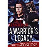 A Warrior's Legacy (The Warrior Kind Book 3) ~ Guy Stanton III