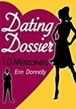 img - for Dating Dossier: 10 Dating Mistakes book / textbook / text book