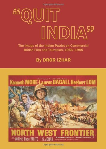 Quit India: The Image of the Indian Patriot on Commercial British Film and Television, 1956-1985