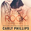 Dare to Rock Audiobook by Carly Phillips Narrated by Sophie Eastlake