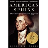 American Sphinx: The Character of Thomas Jefferson ~ Joseph J. Ellis