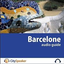 Barcelone (Audio Guide CitySpeaker) | Livre audio Auteur(s) : Marlène Duroux, Olivier Maisonneuve Narrateur(s) : Marlène Duroux