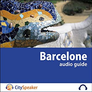 Barcelone (Audio Guide CitySpeaker) | Livre audio
