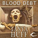 Blood Debt: Blood, Book 5 (       UNABRIDGED) by Tanya Huff Narrated by Justine Eyre