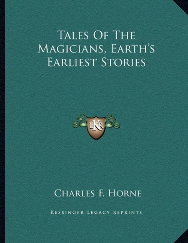 Tales of the Magicians, Earth's Earliest Stories