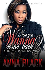 Now You Wanna Come Back 2: Still Tryin' 2 Get Back