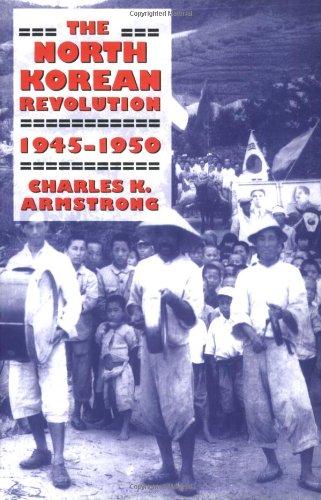 The North Korean Revolution, 1945-1950 (Studies of the...