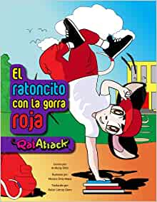 El ratonsito con la gorra roja (Rat Attack): Anthony Ortiz, Monica