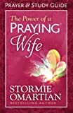 The Power of a Praying� Wife Prayer and Study Guide