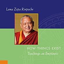How Things Exist: Teachings on Emptiness (       UNABRIDGED) by Lama Zopa Rinpoche, Ailsa Cameron - editor Narrated by Subhash Mandal