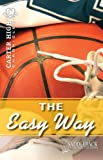 Easy Way, The-2011 (Carter High Chronicles)