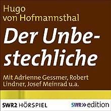 Der Unbestechliche Hörspiel von Hugo von Hofmannsthal Gesprochen von: Adrienne Gessner, Robert Lindner, Inge Brücklmeier, Jane Tilden, Josef Meinrad