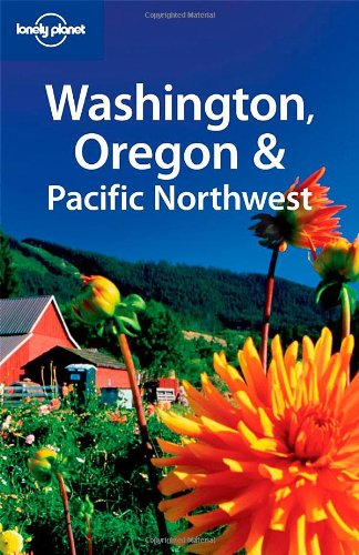 Lonely Planet Washington, Oregon & the Pacific Northwest (Lonely Planet Travel Guides)