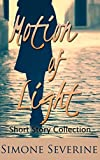Motion of Light: Short Story Collection