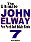 The Ultimate John Elway Fun Fact And...