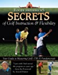 Secrets of Golf Instruction and Flexi...