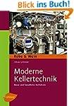 Moderne Kellertechnik: Neue und bew�h...