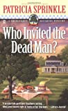Who Invited the Dead Man? (Thoroughly Southern Mysteries, No. 3) (0451206592) by Sprinkle, Patricia