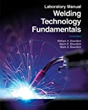 img - for By William A. Bowditch Welding Technology Fundamentals Laboratory Manual (Fourth Edition, Laboratory Manual) book / textbook / text book