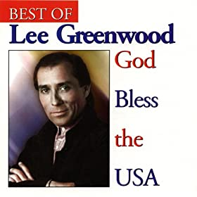 Amazon Com Best Of Lee Greenwood God Bless The Usa Lee