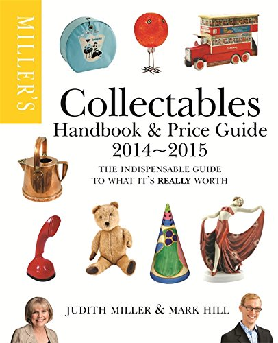 Miller's Collectables Handbook & Price Guide 2014-2015: The Indispensable Guide to What It's Really Worth!