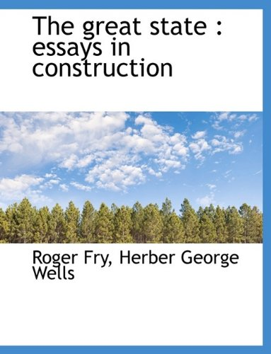 The great state: essays in construction