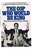 img - for The Cop Who Would Be King : The Honorable Frank Rizzo book / textbook / text book