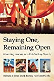 Staying One, Remaining Open: Educating Leaders for a 21st Century Church