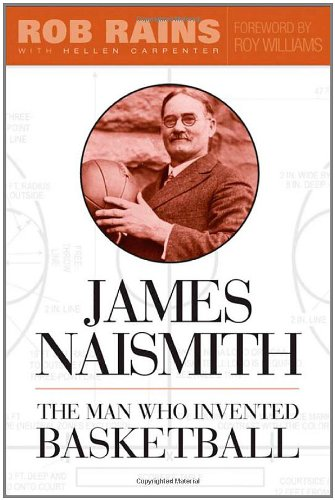 James Naismith: The Man Who Invented Basketball