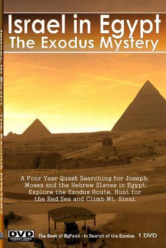 The Exodus Mystery - Israel in Egypt : A Four Year Quest Searching for Joseph, Moses and the Hebrew Slaves in Egypt: Explore the Exodus Route, Hunt for the Red Sea and Climb Mount Sinai [DVD] [NTSC]